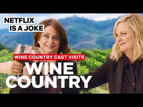 wine article Amy Poehler and the Cast Visit Wine Country  Wine Country  Netflix