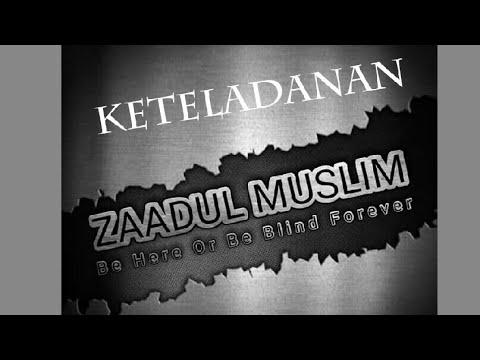 Zaadul Muslim - Keteladanan
