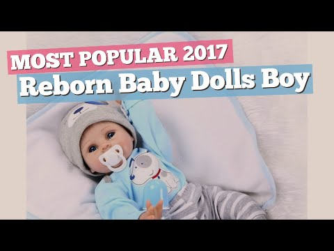 Reborn Baby Dolls Boy Collection // Most Popular 2017