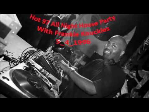 Hot 97 All Night House Party  With Frankie Knuckles 5 4 1996