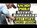 Nachdi Phira Secret Superstar Easy Guitar Chord Lesson Begginers Guitar Tutorial mp3
