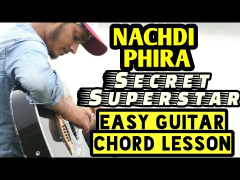 Nachdi phira - secret superstar - easy guitar chord lesson - begginers guitar tutorial