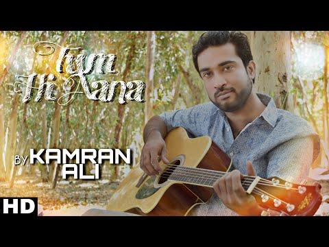 tum-hi-aana-|-cover-by-kamran-ali-|-unplugged-|-pakistani-version-|-marjaavaan-|-jubin-nautiyal