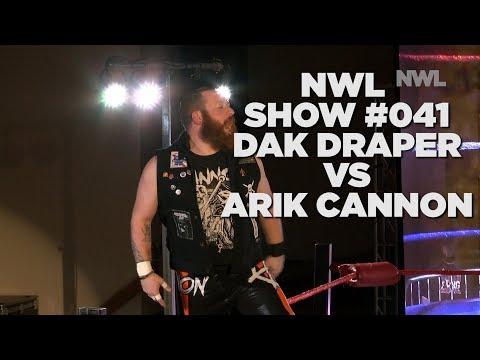 NWL | Show #041 | NWL Championship Match | Dak Draper vs Arik Cannon