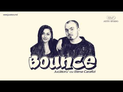 Jucătoru' cu Elena Carafizi - BOUNCE