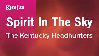 Karaoke Spirit In The Sky - The Kentucky Headhunters *