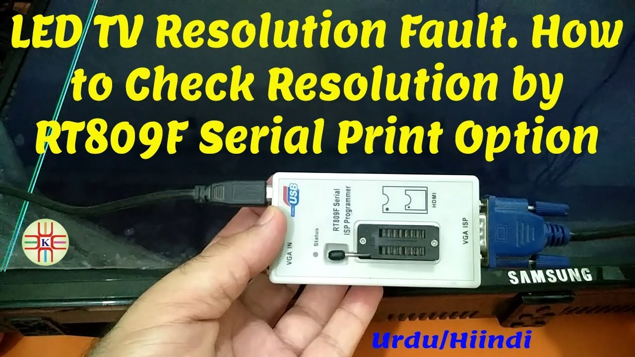 How to Check LED TV Installed Software Resolution by RT809F Programmer  Serial Print Option in Urdu