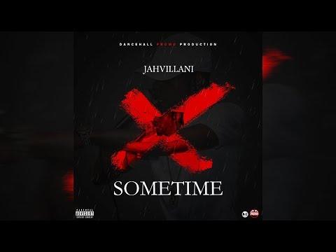 Jahvillani - Sometime (Prod. by Dancehall Promo)