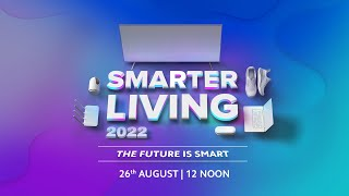 Smarter Living 2022 Live Launch Event   26th August   12PM