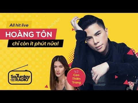 Hoàng Tôn hát live loạt hit đỉnh | Saturday Radio