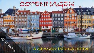 COPENAGHEN: GIORNO 3 , la città di giorno, la Sirenetta, Nihavn, Giardini Botanici, Rosemborg