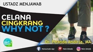 Celana Cingkrang Why Not ? : Dr. Firanda Andirja, MA