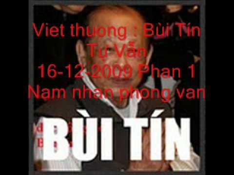 Viet thuong 16-12-2009 Phần 1 Bùi Tín tự vẫn trong bài viết