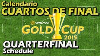 CALENDARIO CUARTOS DE FINAL COPA ORO 2015 Horario Llaves Clasificados Quarterfinal Gold Cup Fixture