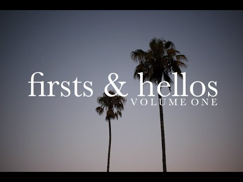 FIRSTS & HELLOS | Volume 1 (8/20- 8/26)