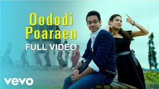 Kanden Kadhalai - Oododi Poaraen Video | Vidyasagar