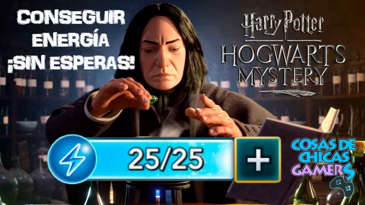 Harry Potter Hogwarts Mystery Conseguir Energia Gratis Y Sin