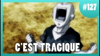 C'est Tragique - Dragon Ball Super #127