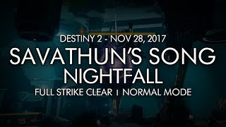 Destiny 2 - Nightfall Savathuns Song - Full Strike Clear Gameplay Week 13
