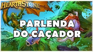 HEARTHSTONE - PARLENDA DO CAÇADOR! (STANDARD EVEN HUNTER)