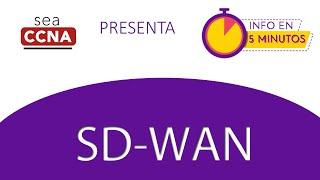 SD-WAN - Info en 5 Minutos - SeaCCNA