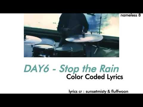 DAY6 - Stop the Rain Color Coded Lyrics