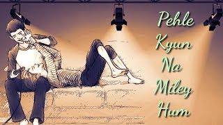 Pehle Kyun Na Miley Hum | Arijit Singh | Slow Song WhatsApp Status | Love Song