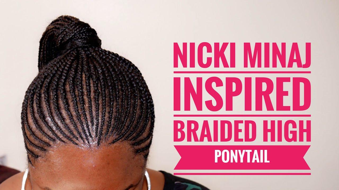 Nicki Minaj Braided High Ponytail Youtube