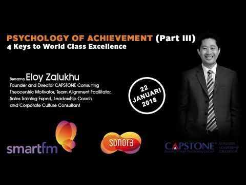 Eloy Zalukhu-Psychology Of Achievement Part III (4 Keys to World Class Excellence)