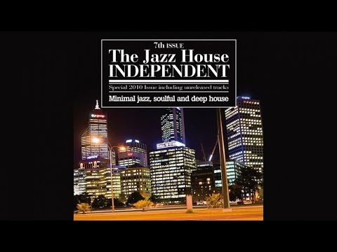 Top Acid Jazz House Breaks & Beats Music - The Jazz House Independent, Vol. 7 (Best music ever)