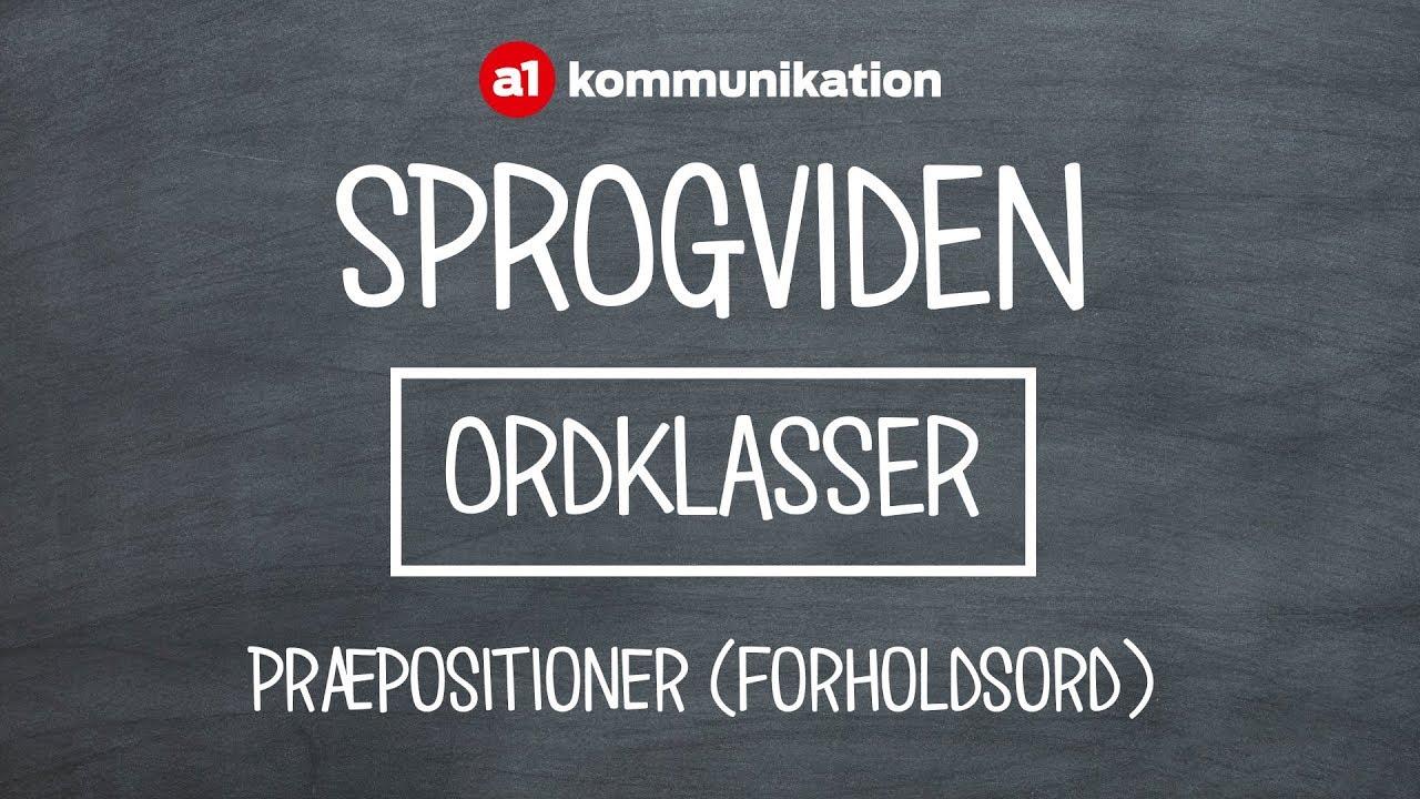Grammatik: Præpositioner (forholdsord) - danske ordklasser