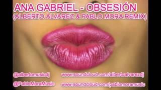 ANA GABRIEL - OBSESIÓN (ALBERTO ÁLVAREZ & PABLO MORA REMIX)