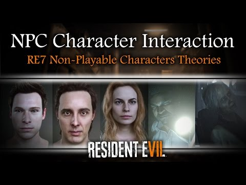 RESIDENT EVIL 7 NEW GAMEPLAY ANALYSIS | NPC Non-Playable Character Interaction Theories