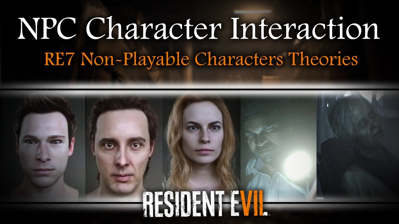 Resident Evil 7 New Gameplay Analysis Npc Non Playable Character