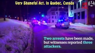 Mosque Shooting Horrific Attack in Quebec, Canada #QuebecMosqueAttack