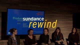 Sundance Rewind: Producers Confidential