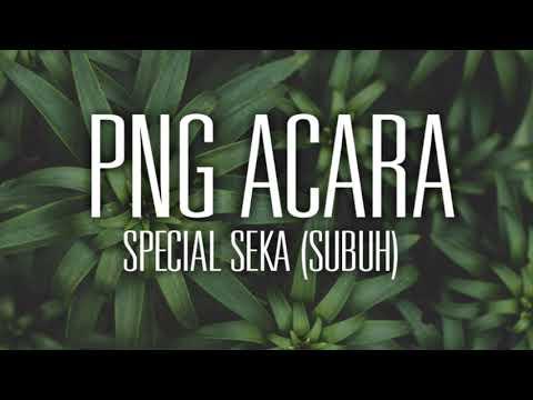 PNG ACARA__SPECIAL SEKA (ChusmeMix)
