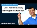 Cost Accumulation, Tracing and Allocation | Managerial Accounting | CMA Exam