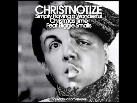 christnotize simply having a wonderful christmas time feat biggie smalls rex remix - Simply Having A Wonderful Christmas Time