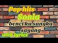Pop Hits Sonia Benci Ku Sangka Sayang with lyrics