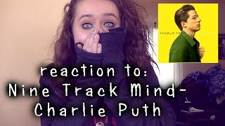 REACTION TO NINE TRACK MIND CHARLIE PUTH