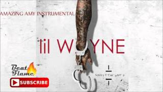 Lil Wayne - Amazing Amy Instrumental (Best Version) Free Download [Sorry For The Wait 2] S4TW2