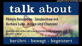 Phönix Revolution - Sondershow mit Barbara Lube - Krisen sind Chancen