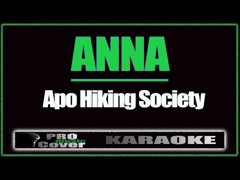 Anna - APO HIKING SOCIETY (KARAOKE)