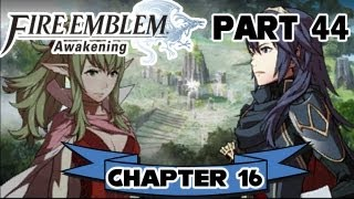 "Fire Emblem: Awakening - Part 44: Chapter 16 ""Naga"
