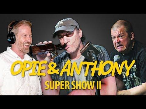 Opie U0026 Anthony: Super Show II (02/07/14)