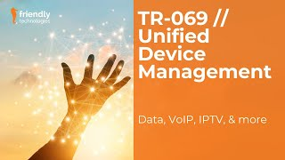 Why you should choose Friendly Technologies TR-069 & The Connected Home