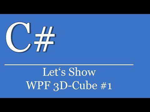 Let's Show #80 - C# Tutorial - WPF 3D Cube #1   Visual Studio    NET