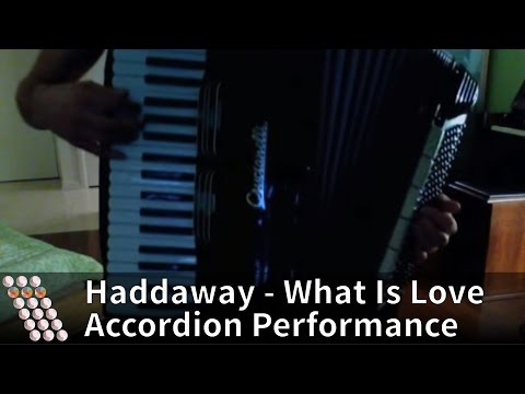 Haddaway - What Is Love - Accordion Cover