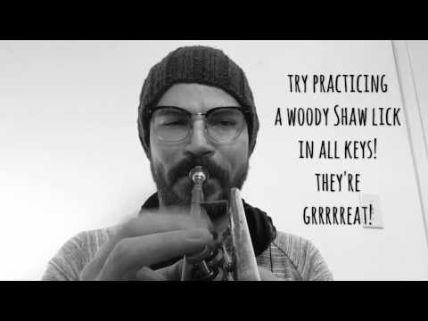 "Practicing a Woody Shaw ""lick"" in all keys for technique."